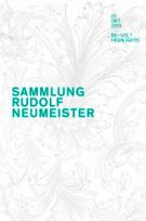 Collection Rudolf Neumeister. Sculptures et Peintures