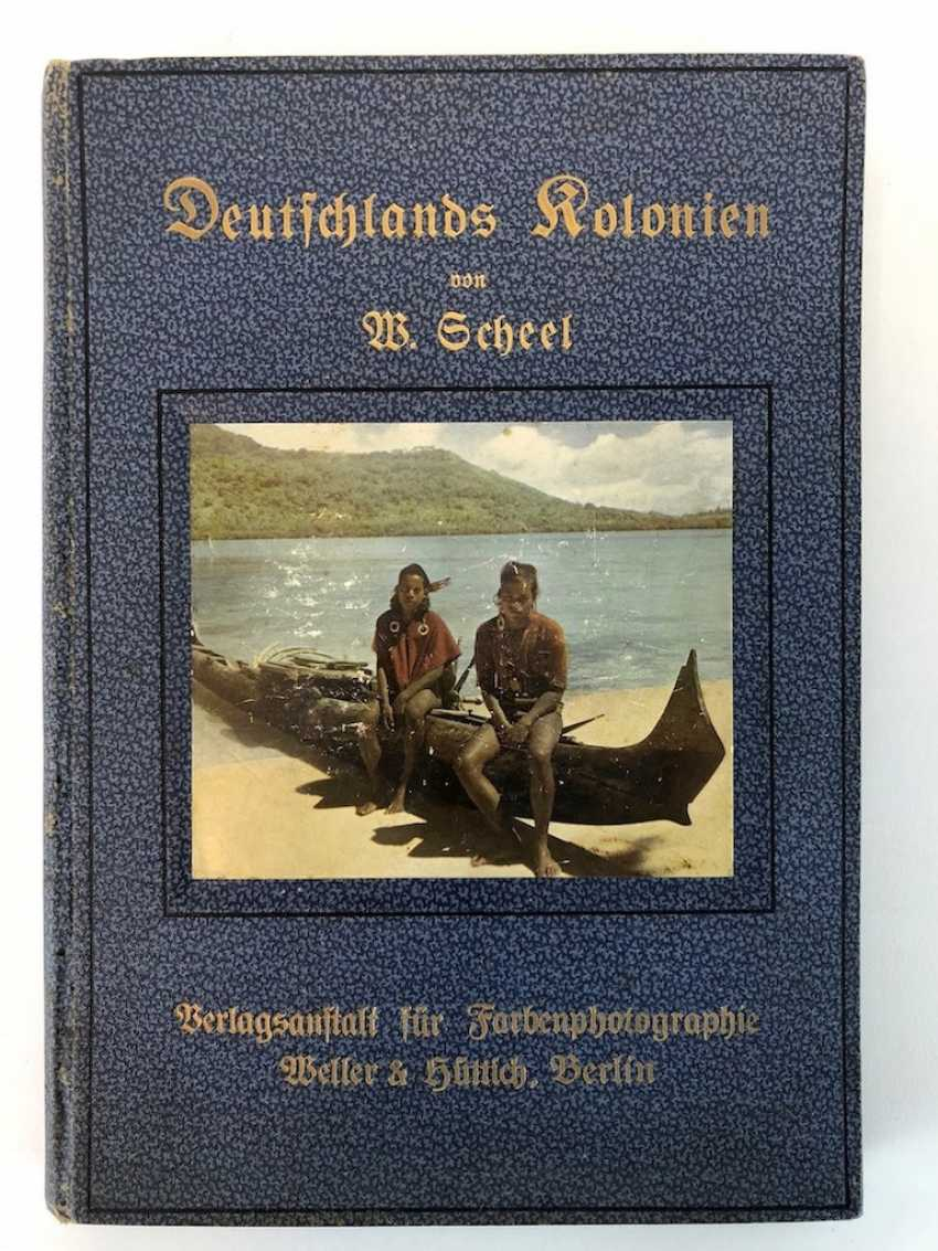 Scheel, Dr. W.: Germany's colonies in eighty color photographic images according to its own nature shots... - photo 1