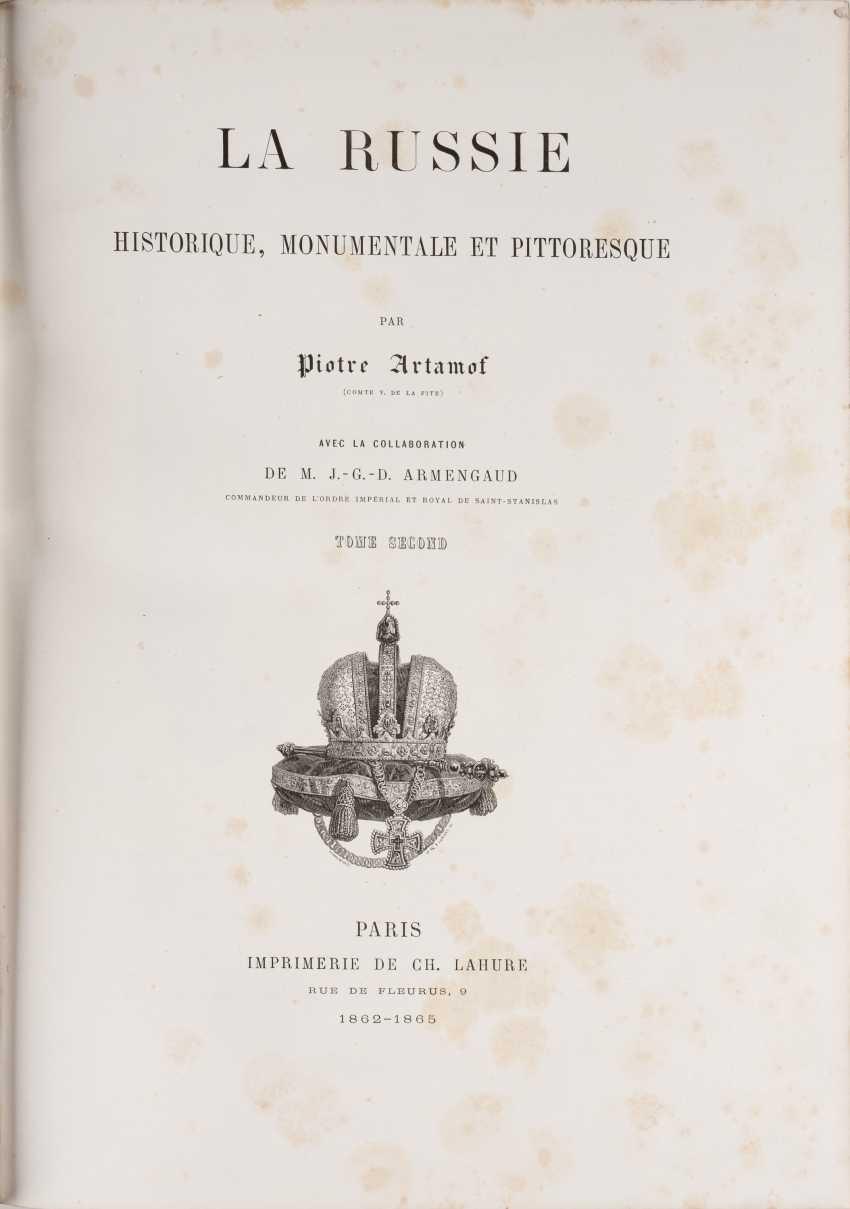TWO VOLUMES: PIOTRE ARTAMOF. LA RUSSIE HISTORIQUE, MONUMENTALE ET PITTORESQUE, Paris, France, 1862-1865 - photo 4