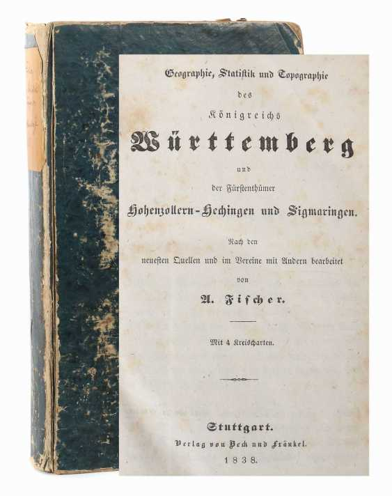 Fischer, A (ugust) Geography, statistics and topography of the Kingdom of Württemberg and the principalities of Hohenzollern-Hechingen and Sigmaringen - photo 1