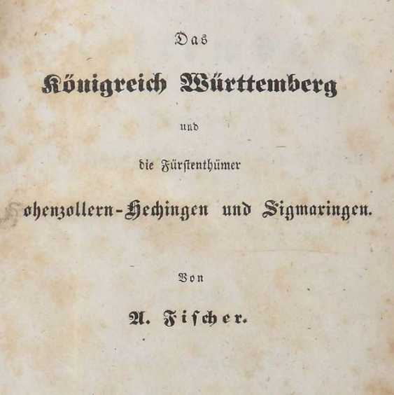 Fischer, A (ugust) Geography, statistics and topography of the Kingdom of Württemberg and the principalities of Hohenzollern-Hechingen and Sigmaringen - photo 3