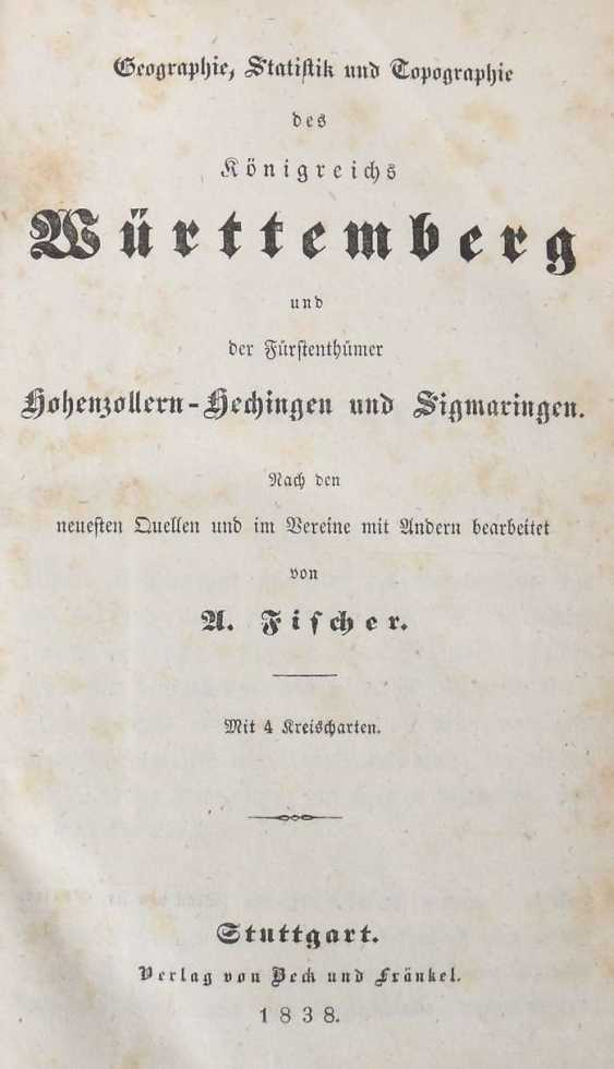 Fischer, A (ugust) Geography, statistics and topography of the Kingdom of Württemberg and the principalities of Hohenzollern-Hechingen and Sigmaringen - photo 4