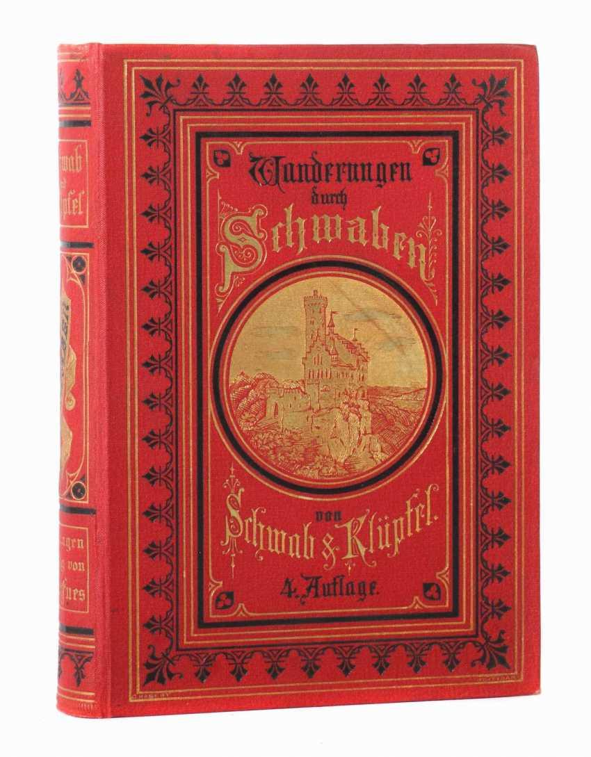 Schwab, Gustav Walks through Swabia, fourth completely revised edition by Dr. Karl Klüpfel - photo 1