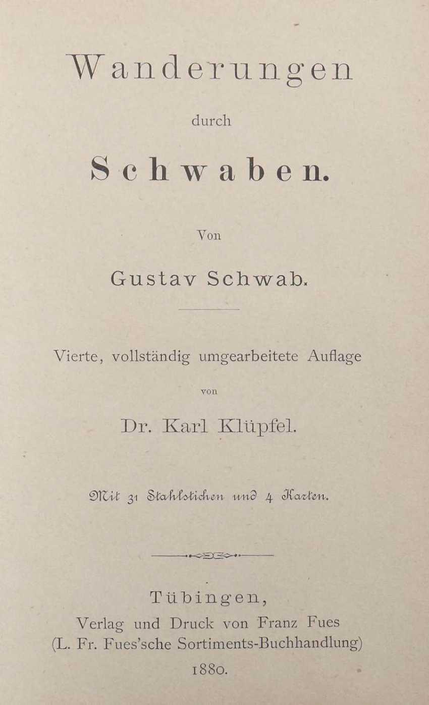 Schwab, Gustav Walks through Swabia, fourth completely revised edition by Dr. Karl Klüpfel - photo 2