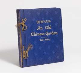 Buch: An Old Chinese Garden - A Three-fold Masterpiece of Poetry, Calligraphy and Painting