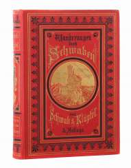 Schwab, Gustav Walks through Swabia, fourth completely revised edition by Dr. Karl Klüpfel