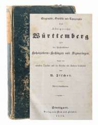 Fischer, A (ugust) Geography, statistics and topography of the Kingdom of Württemberg and the principalities of Hohenzollern-Hechingen and Sigmaringen