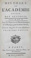 History of the Academie Royale des Sciences.