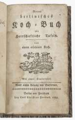 New Berlin cookery book for stately tables. From an experienced cook. Along with an appendix from Bäckereyen. Original title